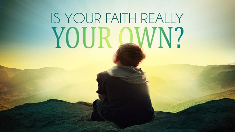 Is Your Faith Really Your Own? Image