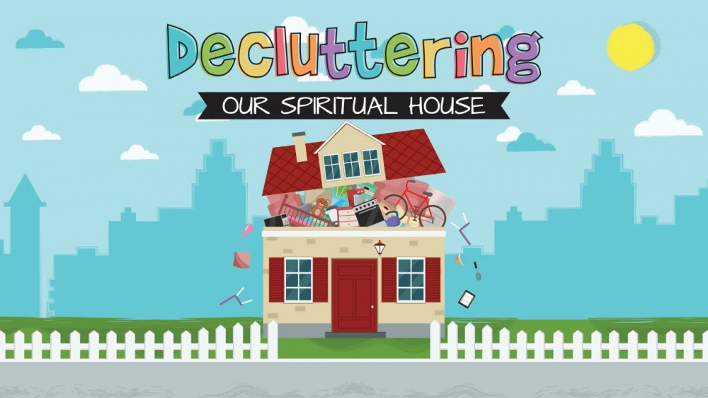 Decluttering Our Spiritual House Image