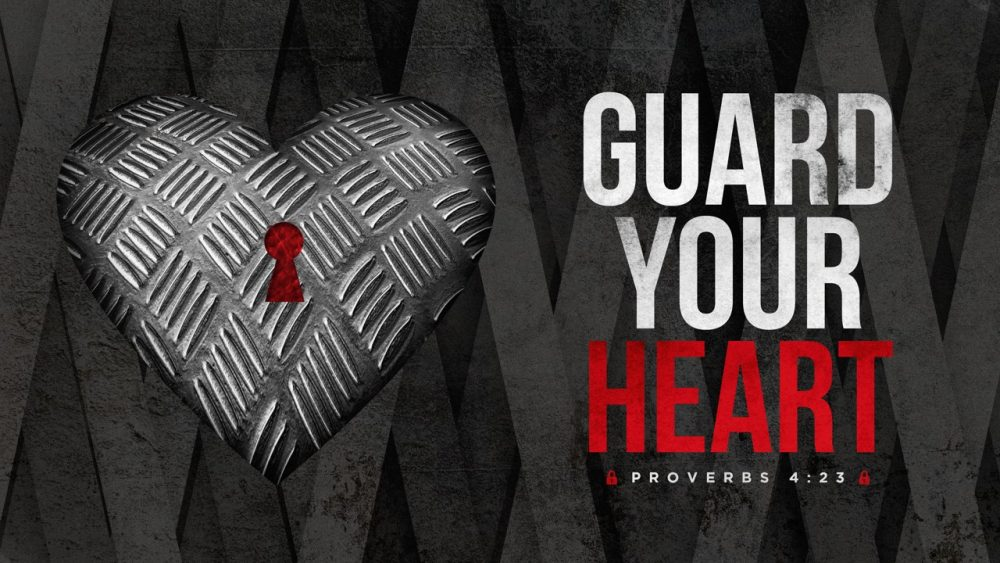Guard Your Heart Image