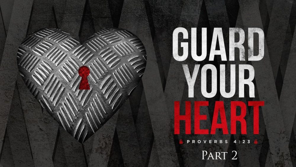 Guard Your Heart Part 2 Image