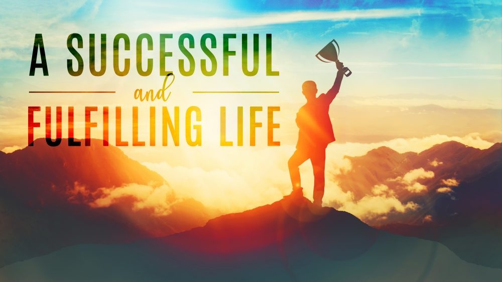 A Successful & Fulfilling Life
