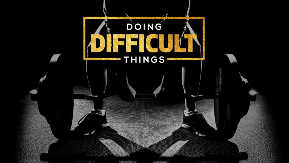 Doing Difficult Things Image