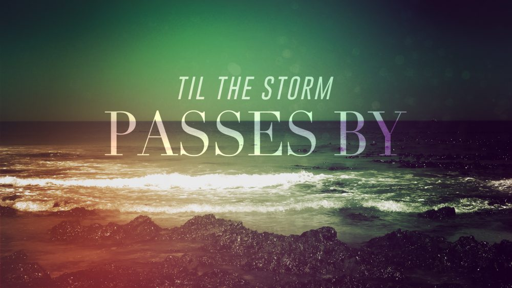 Til the Storm Passes By Image