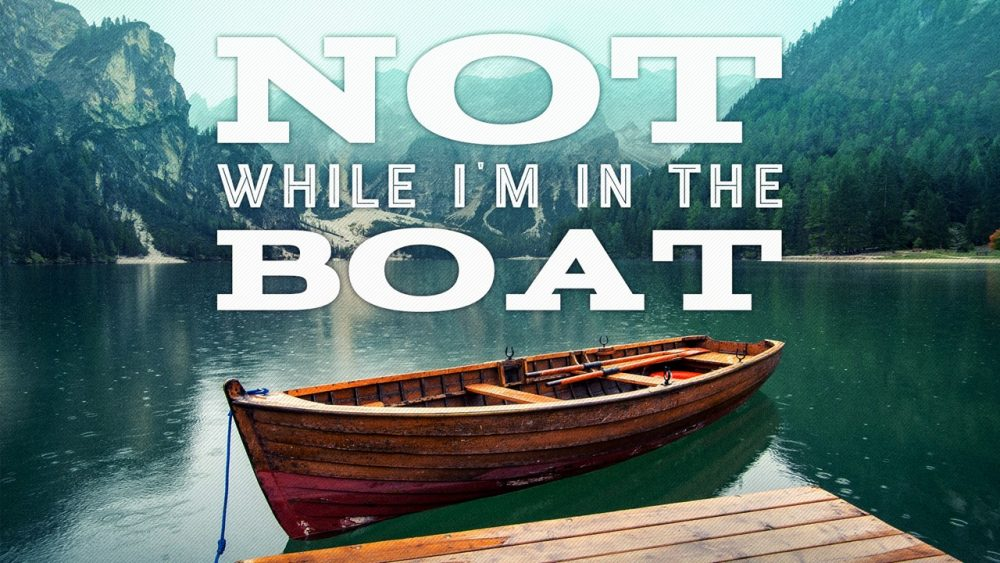Not While I\'m in the Boat Image