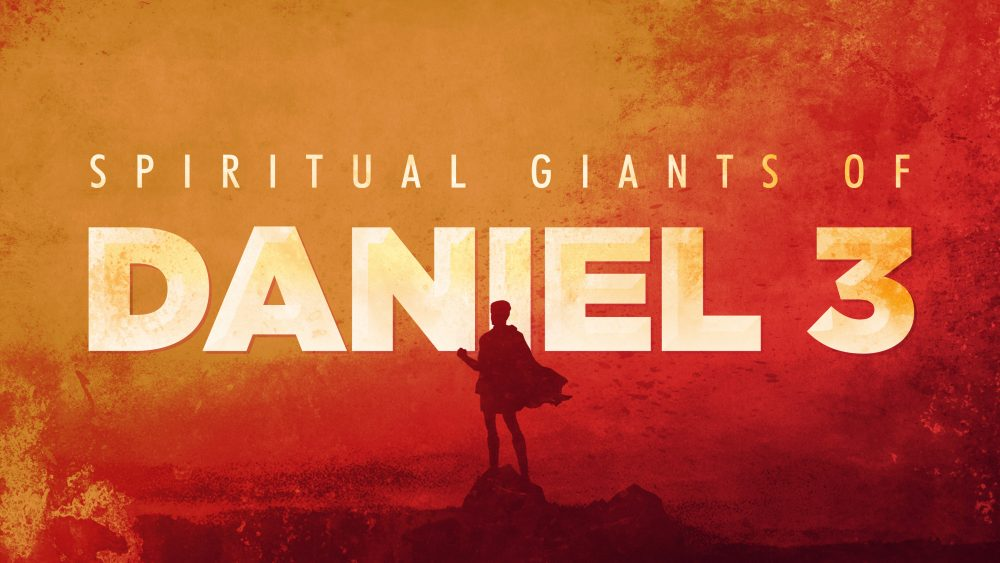 Spiritual Giants of Daniel 3 Image