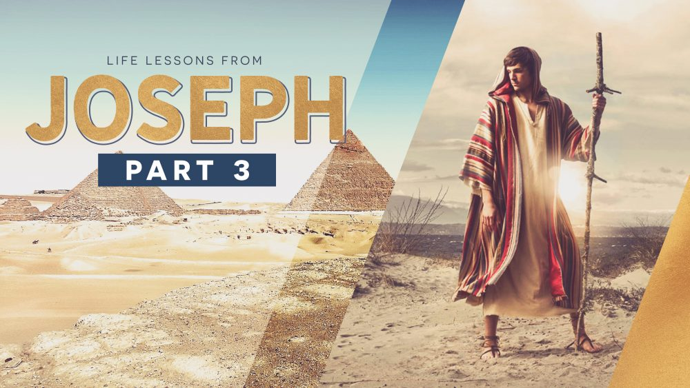 Life Lessons from Joseph (Part 3) Image