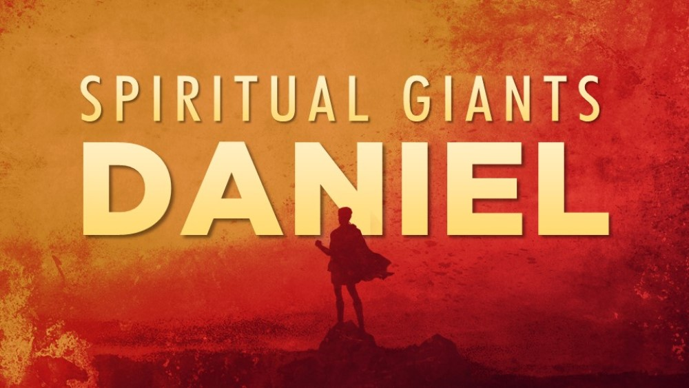 Spiritual Giants: Daniel (Part 2) Image