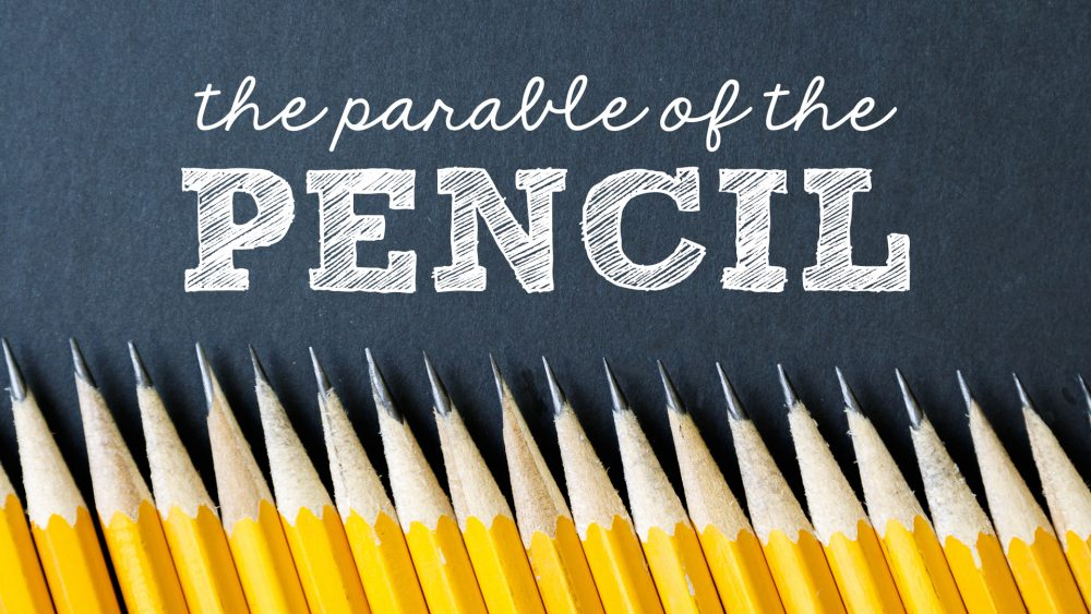 The Parable of the Pencil Image