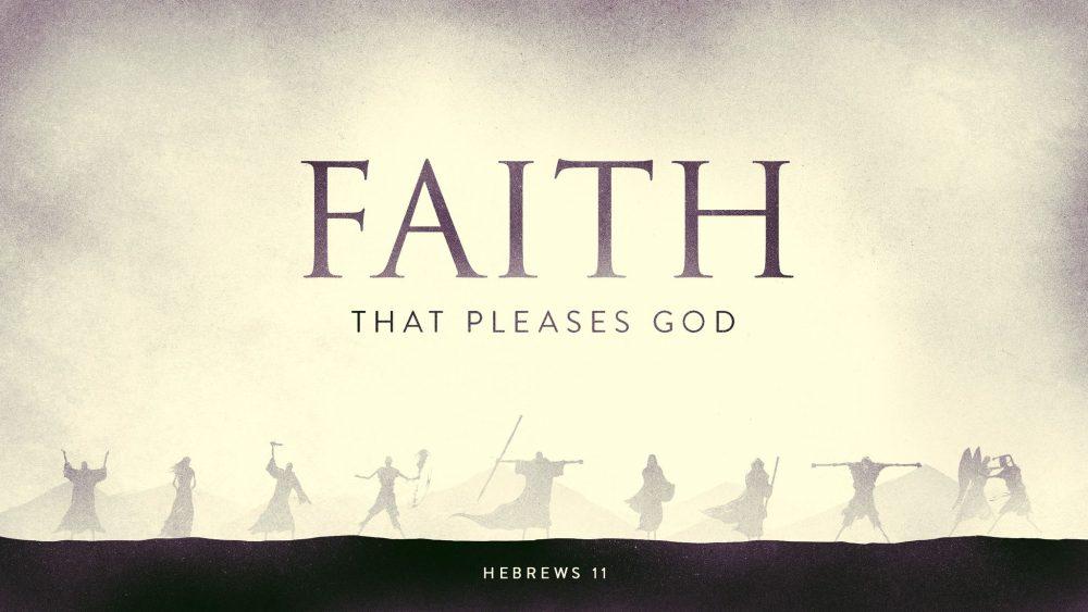A Faith that Pleases God Image