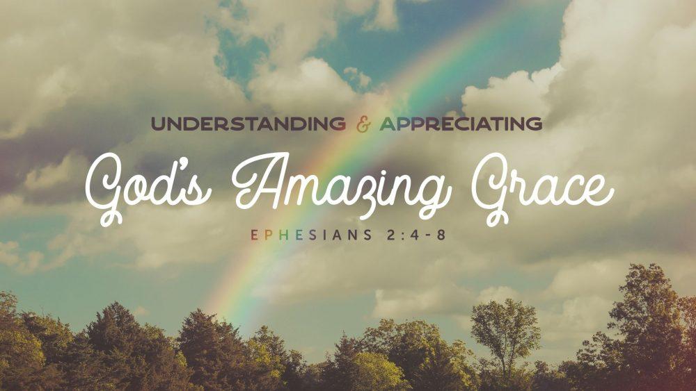 Understanding & Appreciating God's Amazing Grace Image