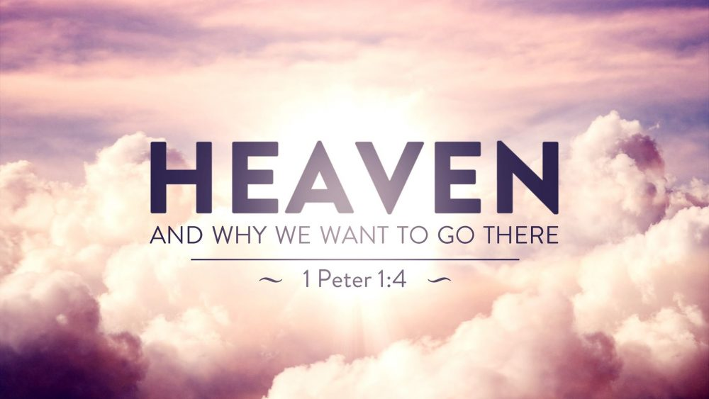 Heaven & Why We Want to Go There Image